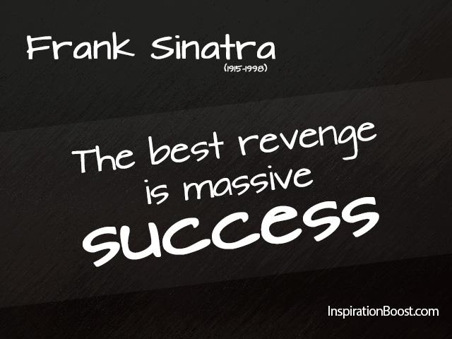 Frank Sinatra Revenge Quotes Inspiration Boost
