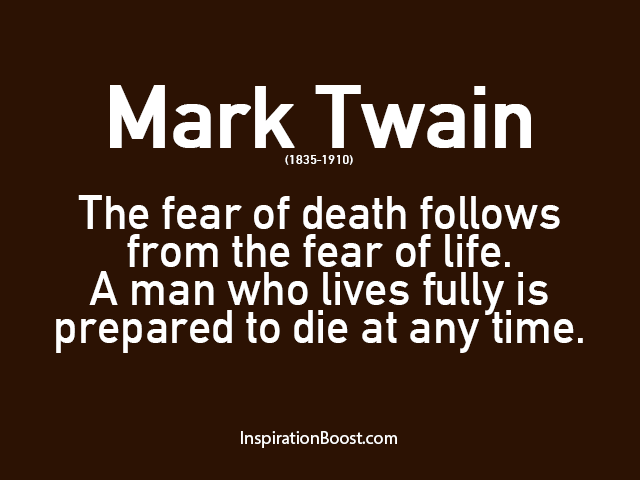 Mark Twain Life And Death Quotes Inspiration Boost