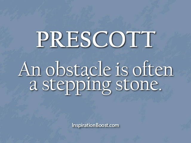 Prescott Obstacle Quotes Inspiration Boost Magnificent Overcoming Obstacles Quotes