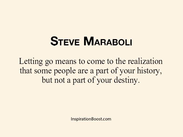 Steve Maraboli Letting Go Quotes Inspiration Boost