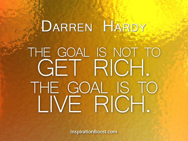 Darren Hardy Live Rich Quotes Inspiration Boost