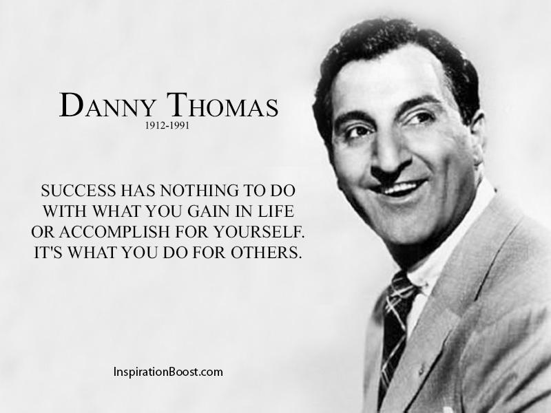 Danny Thomas Success Quotes | Inspiration Boost