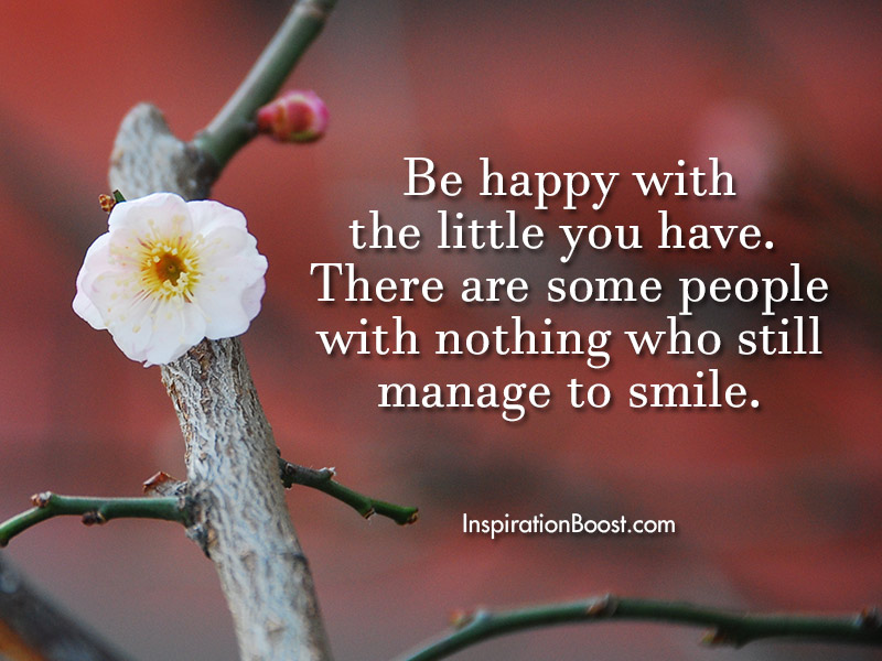 Be Happy With What You Have Quotes Inspiration Boost