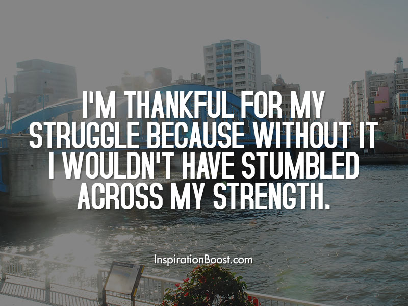 Thankful for Struggle Quotes   Inspiration Boost