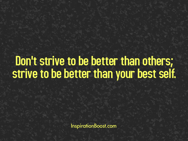 Strive To Be Better Quotes Inspiration Boost